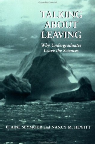 Talking about Leaving: Why Undergraduates Leave the Sciences 9780813366425
