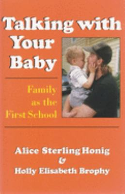 Talking with Your Baby: Family as the First School 9780815603559
