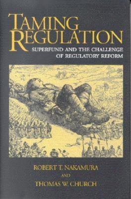 Taming Regulation: Superfund and the Challenge of Regulatory Reform 9780815759430