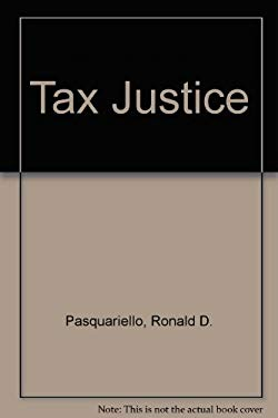Tax Justice: Social and Moral Aspects of American Tax Policy 9780819146076