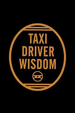 Taxi Driver Wisdom 9780811811651