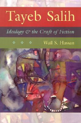 Tayeb Salih: Ideology and the Craft of Fiction 9780815630371