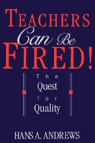 Teachers Can Be Fired!: The Quest for Quality 9780812692815