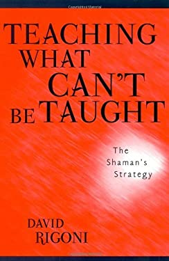 Teaching What Can't Be Taught: The Shaman's Strategy 9780810843622