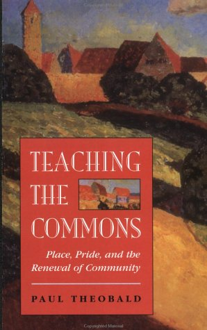 Teaching the Commons: Place, Pride, and the Renewal of Local Schooling 9780813323022