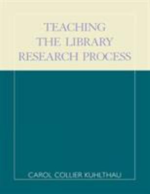 Teaching the Library Research Process 9780810844193