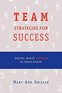 Team Strategies for Success: Doing What Counts in Education 9780810840652