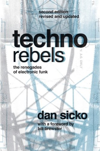 Techno Rebels: The Renegades of Electronic Funk 9780814334386