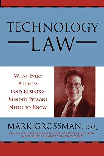 Technology Law: What Every Business (and Business-Minded Person) Needs to Know