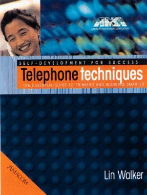 Telephone Techniques: The Essential Guide to Thinking and Working Smarter 9780814470237