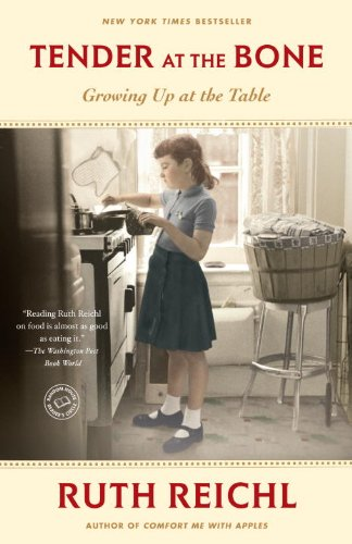 Tender at the Bone: Growing Up at the Table 9780812981117