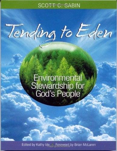 Tending to Eden: Environmental Stewardship for God's People 9780817015725