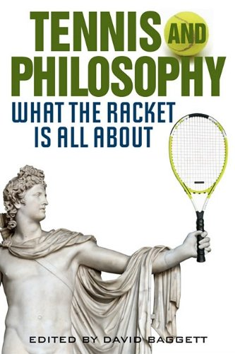Tennis and Philosophy: What the Racket Is All about 9780813125749