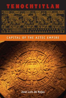 Tenochtitlan: Capital of the Aztec Empire 9780813042206