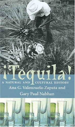 Tequila!: A Natural and Cultural History 9780816519385