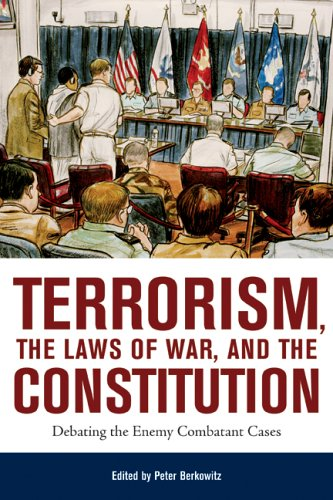 Terrorism, the Laws of War, and the Constitution: Debating the Enemy Combatant Cases 9780817946227