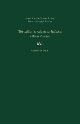 Tertullian's Aduersus Iudaeos: A Rhetorical Analysis 9780813215266
