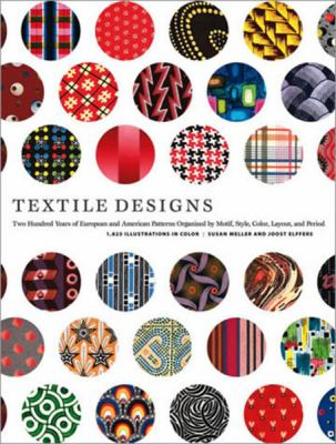 Textile Designs: Two Hundred Years of European and American Patterns Organized by Motif, Style, Color, Layout, and Period 9780810925083