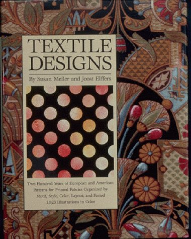Textile Designs: Two Hundred Years of European and American Patterns for Printed Fabrics Organized by Motif, Style, Color, Layout, and 9780810938533