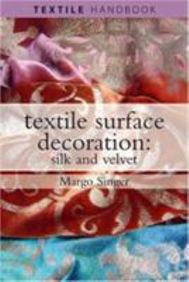 Textile Surface Decoration: Silk and Velvet 9780812220001