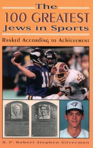 The 100 Greatest Jews in Sports: Ranked According to Achievement 9780810847750