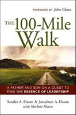 The 100-Mile Walk: A Father and Son on a Quest to Find the Essence of Leadership 9780814408636