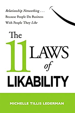 11 Laws of Likability : Relationship Networking... Because People Do Business with People They Like