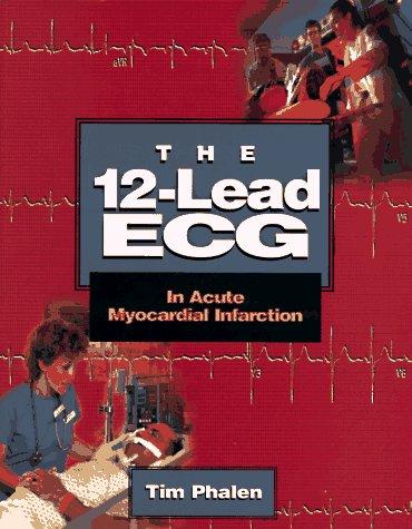 The 12-Lead ECG in Acute Myocardial Infarction 9780815167525