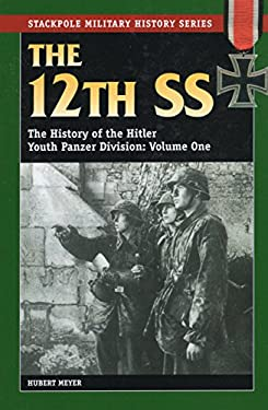 12th SS: Vol.1, the History of the Hitler Youth Panzer Division 9780811731980