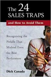The 24 Sales Traps and How to Avoid Them: Recognizing the Pitfalls That Mislead Even the Best Performers 3436590