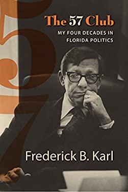 The 57 Club: My Four Decades in Florida Politics 9780813034638