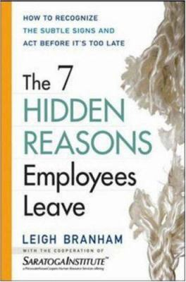 The 7 Hidden Reasons Employees Leave: How to Recognize the Subtle Signs and Act Before It's Too Late 9780814408513