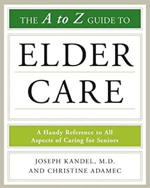 The A-To-Z Guide to Elder Care 9780816079100