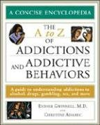 The A to Z of Addictions and Addictive Behaviors: A Guide to Understanding Addictions to Alcohol, Drugs, Gambling, Sex, and Much More 9780816069323