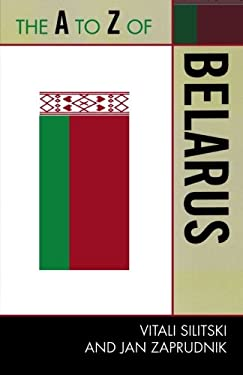 The A to Z of Belarus 9780810872004