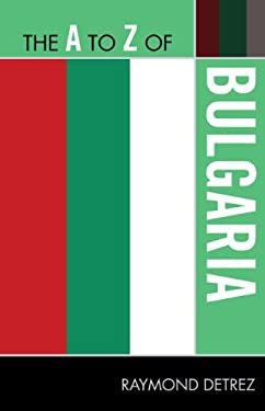 The A to Z of Bulgaria 9780810872028