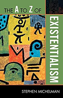 The A to Z of Existentialism 9780810875890
