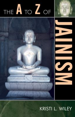 The A to Z of Jainism 9780810868212