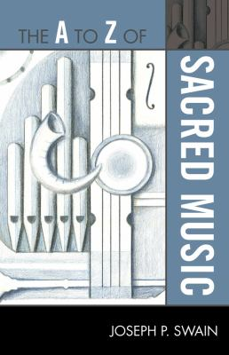 The A to Z of Sacred Music 9780810876217