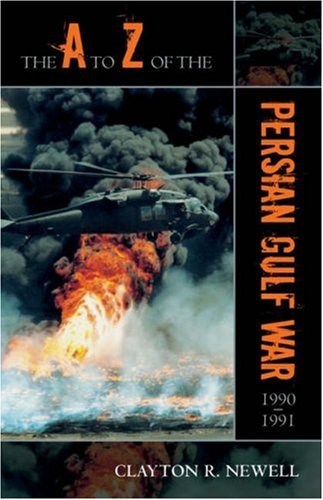 The A to Z of the Persian Gulf War 1990-1991 9780810855014
