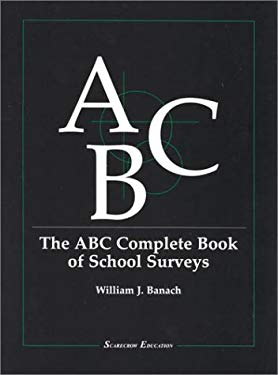 The ABC Complete Book of School Surveys 9780810839502