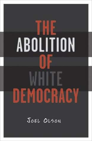 The Abolition of White Democracy 9780816642786