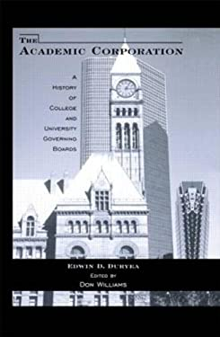 The Academic Corporation: A History of College and University Governing Boards 9780815333760