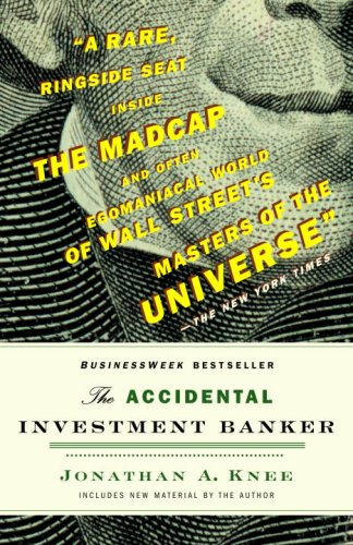 The Accidental Investment Banker: Inside the Decade That Transformed Wall Street 9780812978049