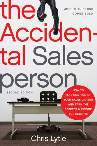 The Accidental Salesperson: How to Take Control of Your Sales Career and Earn the Respect and Income You Deserve 9780814430866