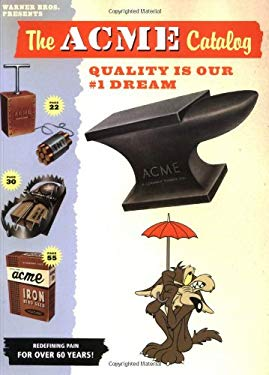 The Acme Catalog: Quality Is Our #1 Dream 9780811851152
