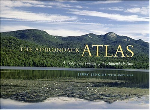 The Adirondack Atlas: A Geographic Portrait of the Adirondack Park 9780815607571