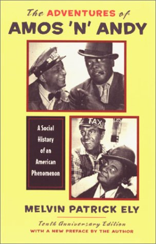 The Adventures of Amos 'n' Andy Adventures of Amos 'n' Andy: A Social History of an American Phenomenon a Social History of an American Phenomenon