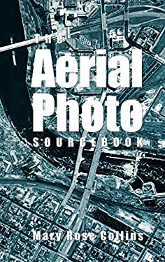 The Aerial Photo Sourcebook 9780810835191