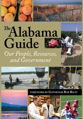 The Alabama Guide: Our People, Resources, and Government 2009 9780817355371
